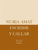 Escribir y callar (Nuria Amat)-Trabalibros