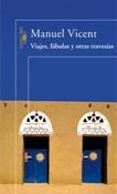 Viajes, fábulas y otras travesías (Manuel Vicent)-Trabalibros