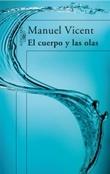 El cuerpo y las olas (Manuel Vicent)-Trabalibros