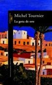 La gota de oro (Michel Tournier)-Trabalibros