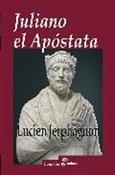 Juliano el apóstata (Lucien Jerphagnon)-Trabalibros