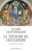 La tentación del cristianismo (Lucien Jerphagnon)-Trabalibros