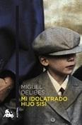 Mi idolatrado hijo Sisí (Miguel Delibes)-Trabalibros