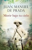 Morir bajo tu cielo (Juan Manuel de Prada)-Trabalibros