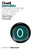 Orwell periodista (George Orwell)-Trabalibros