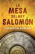 La mesa del rey Salomón (Luis Montero Manglano)-Trabalibros