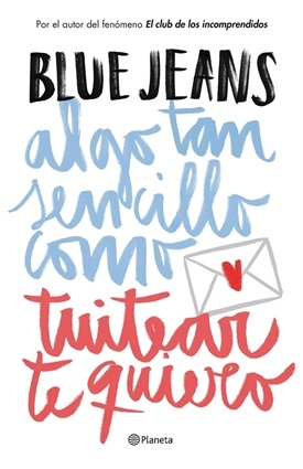 Algo tan sencillo como tuitear te quiero (Blue Jeans)-Trabalibros