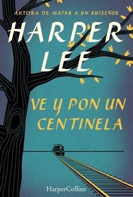 Ve y pon un centinela (Harper Lee)-Trabalibros