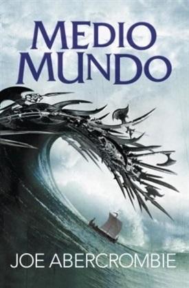 Medio mundo Mar quebrado 2 (Joe Abercrombie)-Trabalibros
