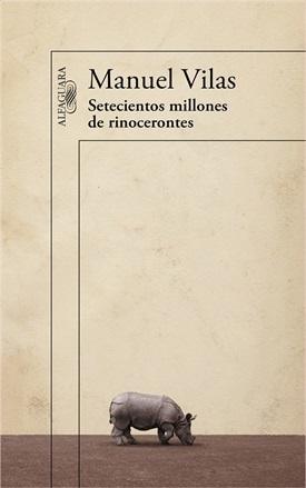 Setecientos millones de rinocerontes (Manuel Vilas)-Trabalibros