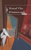 El luminoso regalo (Manuel Vilas)-Trabalibros