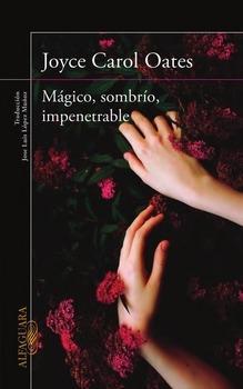 Mágico, sombrío, impenetrable (Joyce Carol Oates)-Trabalibros