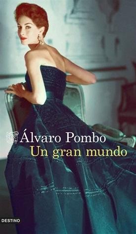 Un gran mundo (Álvaro Pombo)-Destino