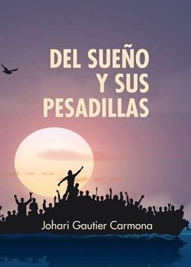 Del sueño y sus pesadillas (Johari Gautier Carmona)-Trabalibros