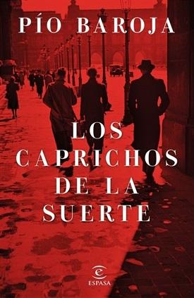 Los caprichos de la suerte (Pío Baroja)-Trabalibros