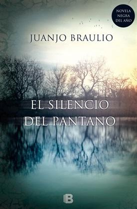El silencio del pantano (Juanjo Braulio)-Trabalibros