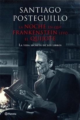 La noche en que Frankenstein leyó el Quijote (Santiago Posteguillo)-Trabalibros