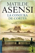 La conjura de Cortés (Matilde Asensi)-Trabalibros