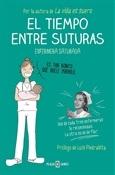 El tiempo entre suturas (Enfermera Saturada)-Trabalibros