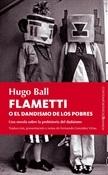 Flametti o el dandismo de los pobres (Hugo Ball)-Trabalibros
