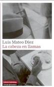 La cabeza en llamas (Luis Mateo Díez)-Trabalibros