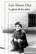 La gloria de los niños (Luis Mateo Díez)-Trabalibros