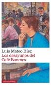 Los desayunos en el café Borenes (Luis Mateo Díez)-Trabalibros
