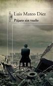 Pájaro sin vuelo (Luis Mateo Díez)-Trabalibros
