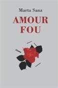 Amor Fou (Marta Sanz)-Trabalibros