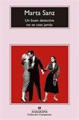 Un buen detective no se casa jamás (Marta Sanz)-Trabalibros