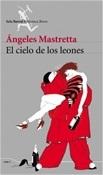 El cielo de los leones (Ángeles Mastretta)-Trabalibros