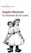 La emoción de las cosas (Ángeles Mastretta)-Trabalibros