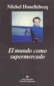 El mundo como supermercado (Houellebecq)-Trabalibros