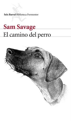 El camino del perro (Sam Savage)-Trabalibros