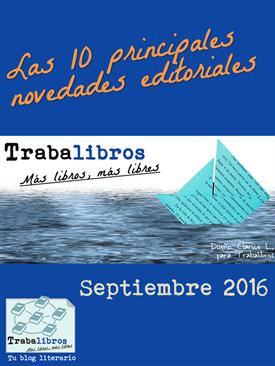 Novedades editoriales Septiembre 2016-Trabalibros
