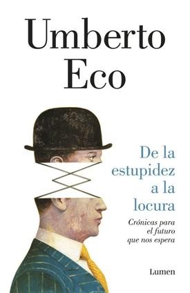 De la estupidez a la locura (Umberto Eco)-Trabalibros