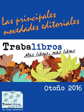 Novedades editoriales Otoño 2016-Trabalibros