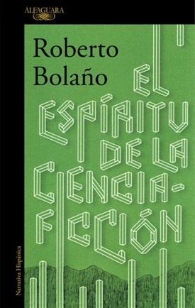 El espíritu de la ciencia ficción (Roberto Bolaño)-Trabalibros