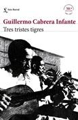 Tres tristes tigres (Guillermo Cabrera Infante)-Trabalibros