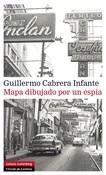 Mapa dibujado por un espía (Guillermo Cabrera Infante)- Trabalibros