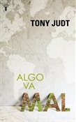 Algo va mal (Tony Judt)-Trabalibros
