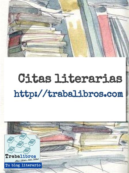 Citas Literarias Trabalibros Red De Libros Libros En