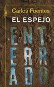 El espejo enterrado (Carlos Fuentes)-Trabalibros