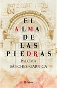 El alma de las piedras (Paloma Sánchez-Garnica)-Trabalibros