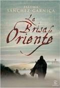 La brisa de Oriente (Paloma Sánchez-Garnica)-Trabalibros