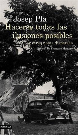 Hacerse todas las ilusiones posibles (Josep Pla)-Trabalibros