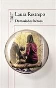Demasiados héroes (Laura Restrepo)-Trabalibros