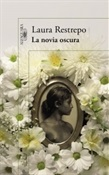 La novia oscura (Laura Restrepo)-Trabalibros