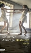 Basta con vivir (Carmen Amoraga)-Trabalibros