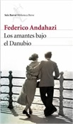 Los amantes bajo el Danubio (Federico Andahazi)-Trabalibros